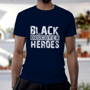 Discover Black Heroes T-Shirt