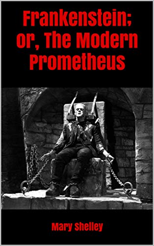 Frankenstein Or, The Modern Prometheus cover