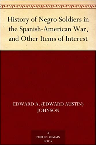 History of Negro Soldiers in the Spanish-American War, and Other Items of Interest cover